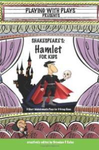 shakespeares-hamlet-for-kids-3-short-melodramatic-plays-brendan-p-kelso-paperback-cover-art
